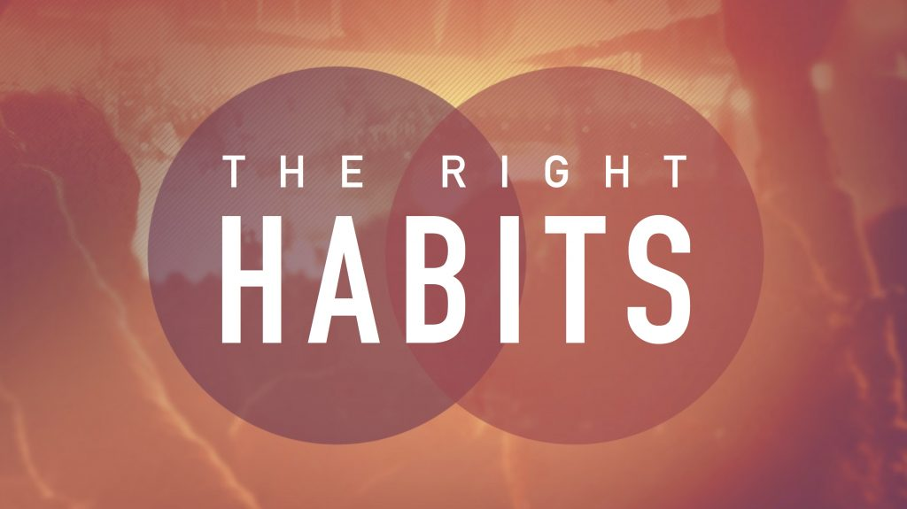 The Right Habits